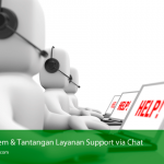 Problem & Tantangan Layanan Support via Chat